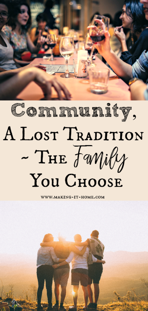 Community, a Lost Tradition ~ The Family You Choose