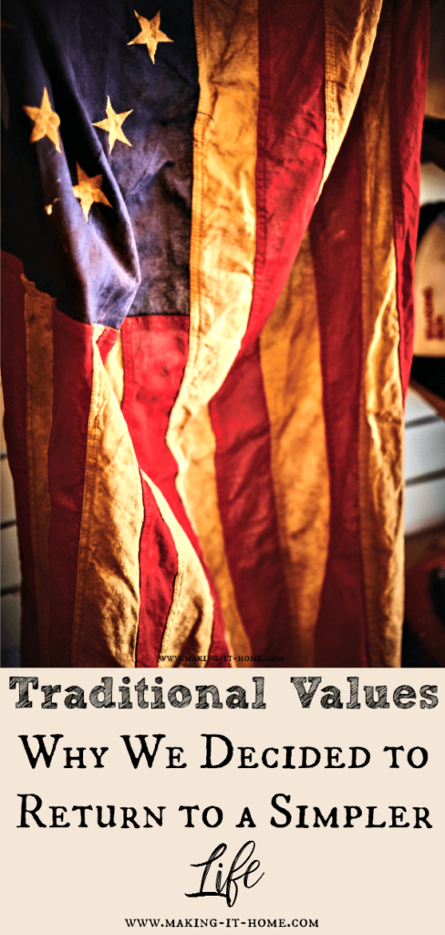 americanflagTraditional Values ~ Why We Decided to Return to a Simpler Life