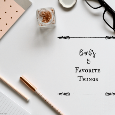Barb's Five Favorites ~ August Edition