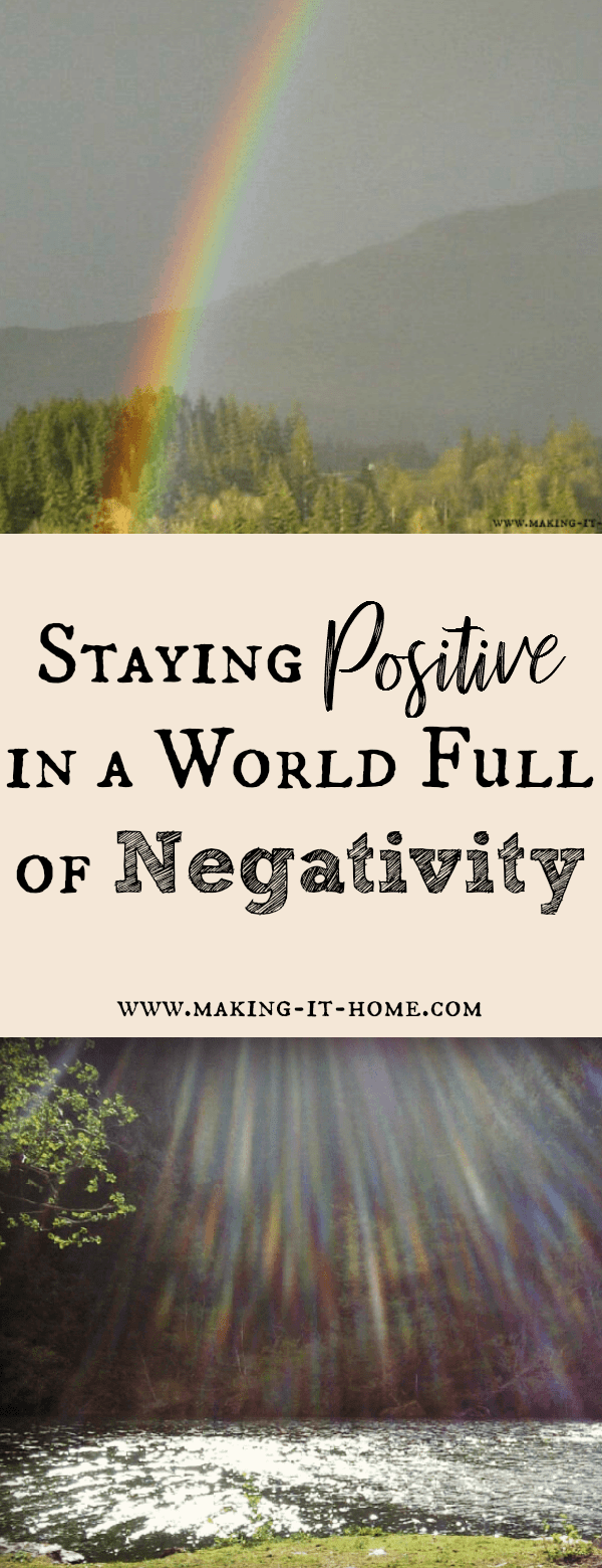 How do you remain positive when the world around you is so full of negativity. And when is finally time to take drastic measures to reduce the negativity in your life?