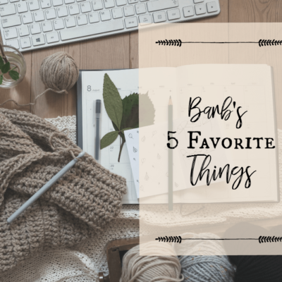 Barb's October 5 Favorite Things