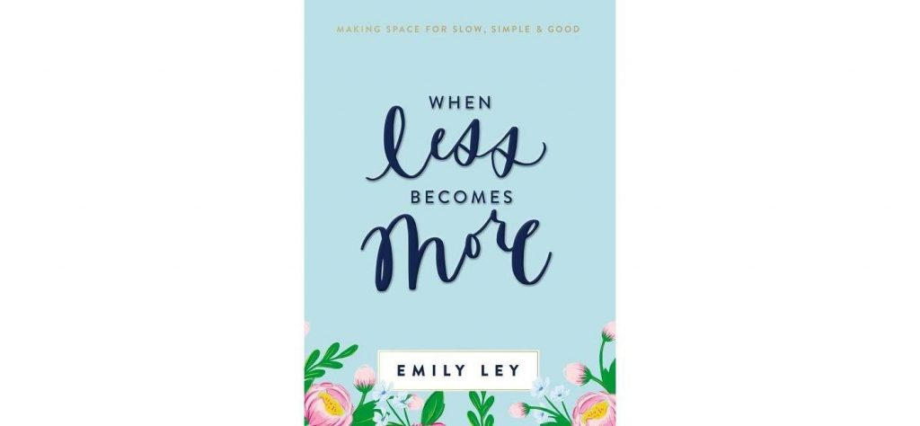when less becomes more book by emily ley