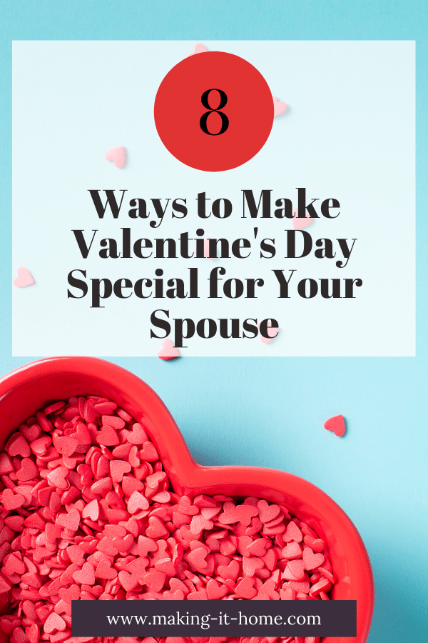 8 ways to make valentine's day special for your spouse