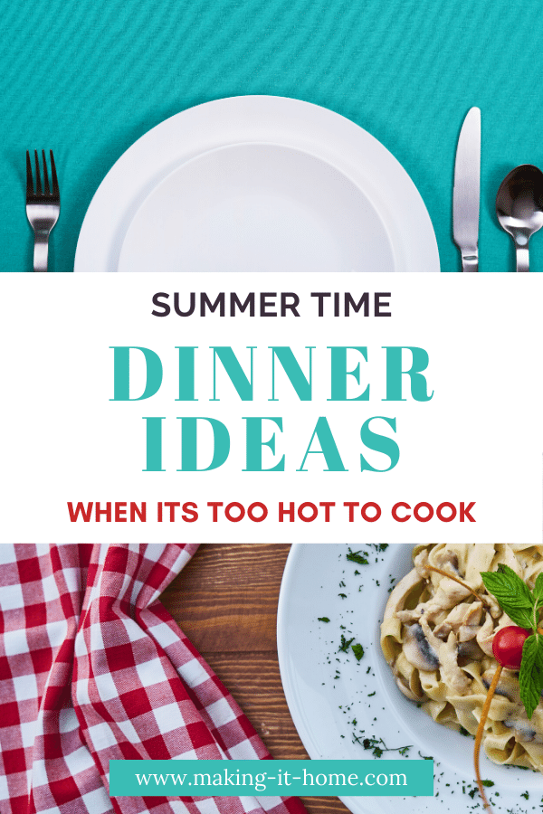 Summer Time Dinner Ideas When It's Too Hot to Cook