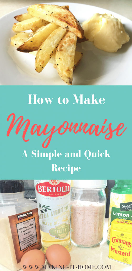 "Pinterest graphic image of plate of fries and mayo on top text that says,""how to make mayonnaise"" and image of ingredients on bottom"