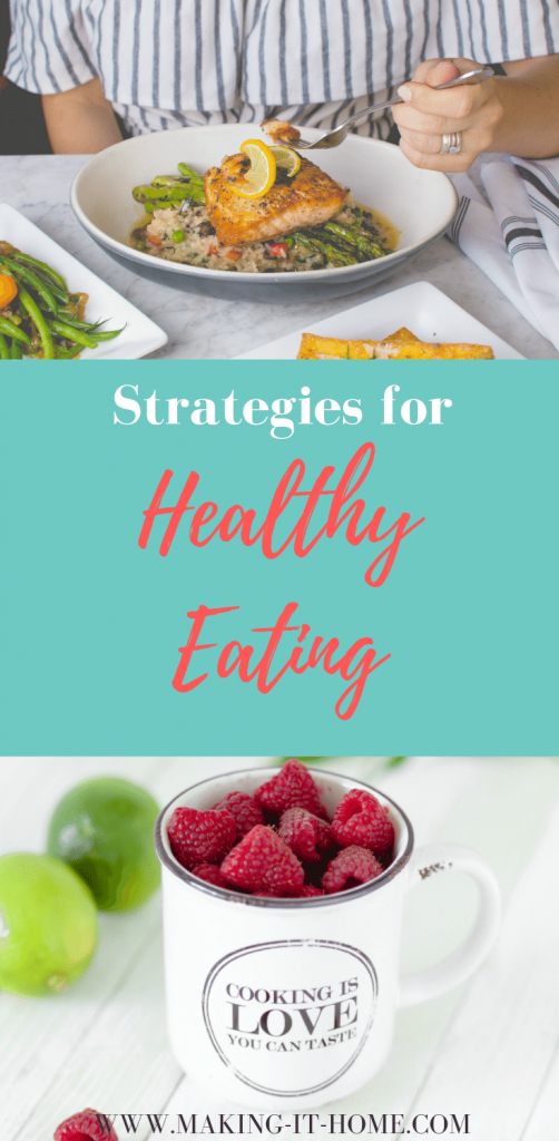 woman eating healthy meal salmon and vegetables on top image. Text strategies for healthy eating. Bottom images ceramic mug full of raspberries.