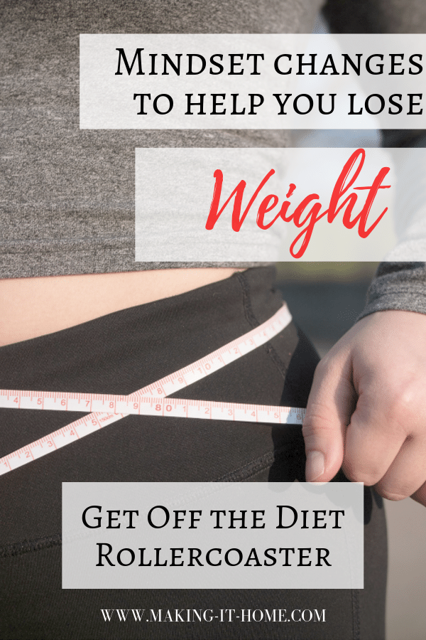 mindset changes to help you lose weight finally get off the diet roller coaster