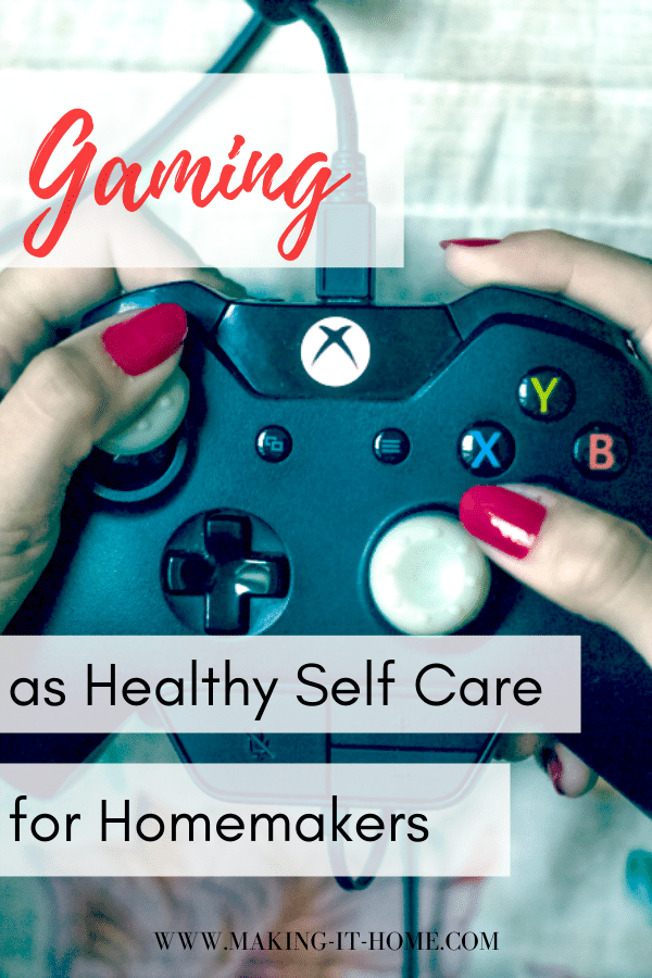 gaming as healthy self care for homemakers