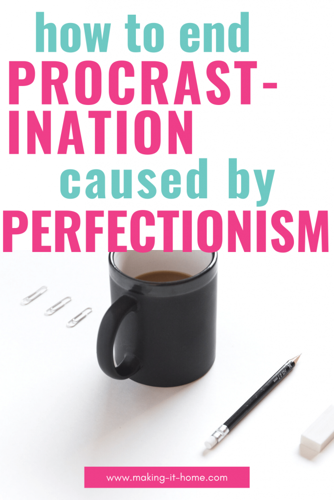 How to End Procrastination Caused by Perfectionism
