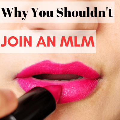 Why you shouldn't join an MLM and how they are horrible side-hustles